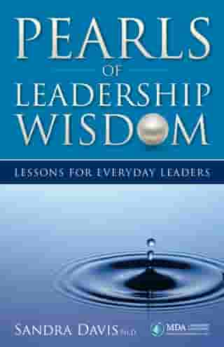 Pearls of Leadership Wisdom: Lessons for Everyday Leaders by Sandra Davis