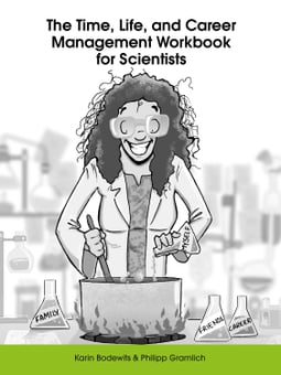 The Time, Life, and Career Management Workbook for Scientists