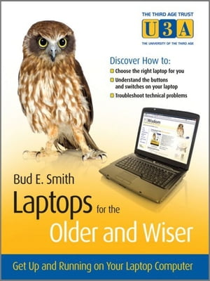Laptops for the Older and Wiser Get Up and Running on Your Laptop Computer