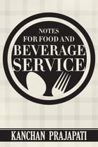 Notes for Food and Beverage Service by Kanchan Prajapati
