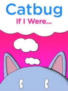 Catbug: If I Were... by Jason James Johnson