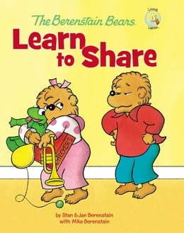 Book The Berenstain Bears Learn to Share by Stan and Jan Berenstain w/ Mike Berenstain