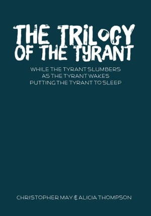 The Trilogy of the Tyrant by Alicia Thompson