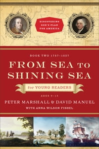 From Sea to Shining Sea for Young Readers (Discovering God's Plan for America Book #2): 1787-1837