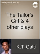 The Tailor's Gift & 4 other plays by KT Gatti