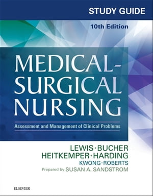 Study Guide for Medical-Surgical Nursing Assessment and Management of Clinical Problems