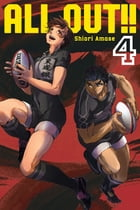 All-Out!!: Volume 4 by Shiori Amase