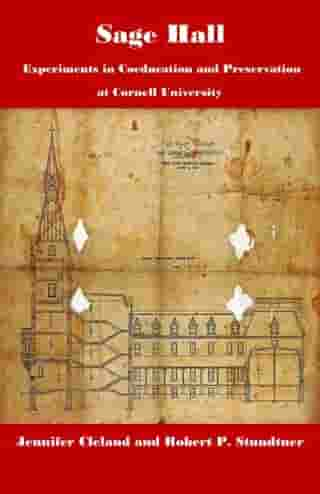 Sage Hall: Experiments in Coeducation and Preservation at Cornell University