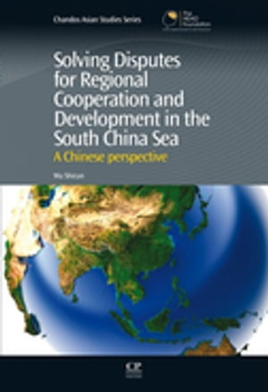 Solving Disputes for Regional Cooperation and Development in the South China Sea A Chinese Perspective