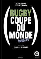 Rugby: Coupe du monde inédite by Olivier Bras