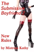 The Submissive Boyfriend 2 - New Rules 58af6692-1781-4e52-a82c-87ebd04ca4f6