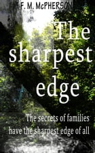 The sharpest edge by F.M. McPherson