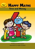 Happy Maths 4: Time and Money by Mala Kumar