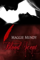 Blood Scent by Maggie Mundy
