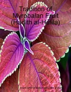 Tradition of Myrobalan Fruit (Hadith al-Halila) by Imam Ja'far al-Sadiq Imam Ja'far al-Sadiq