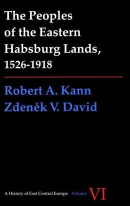 Book Peoples of the Eastern Habsburg Lands, 1526-1918 by Kann, Robert A.