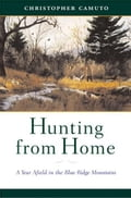 Hunting from Home: A Year Afield in the Blue Ridge Mountains 8aa1238b-3a43-4146-9dd1-31cadf0aacc0