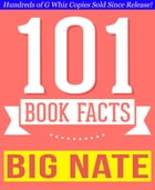 Big Nate - 101 Amazingly True Facts You Didn't Know: Fun Facts and Trivia Tidbits Quiz Game Books by G Whiz