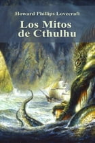 Los Mitos de Cthulhu by Howard Phillips Lovecraft