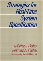 Strategies for Real-Time System Specification by Derek Hatley