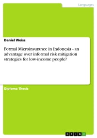 Formal Microinsurance in Indonesia - an advantage over informal risk mitigation strategies for low…