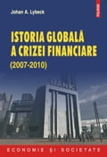 9789734628261 - Johan A. Lybeck: Istoria globala a crizei financiare (2007-2010) (Romanian edition) - Cartea