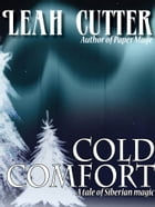 Cold Comfort by Leah Cutter