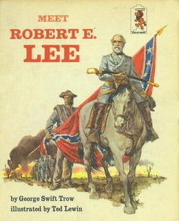 Book Meet Robert E Lee by George W.S. Trow