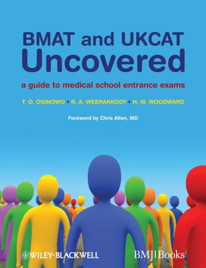 BMAT and UKCAT Uncovered A Guide to Medical School Entrance Exams
