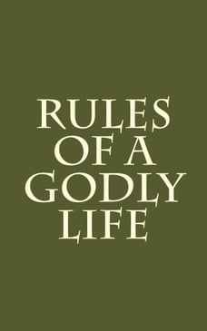 Rules of a Godly Life
