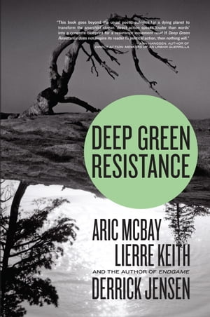 Deep Green Resistance Strategy to Save the Planet