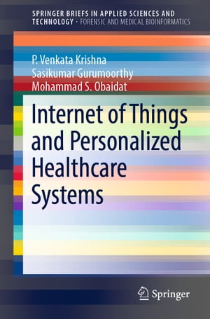 Internet of Things and Personalized Healthcare Systems by P. Venkata Krishna
