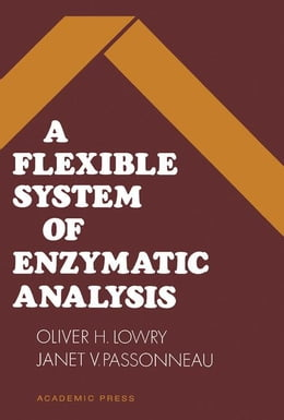 Book A Flexible System of Enzymatic Analysis by Lowry, Oliver