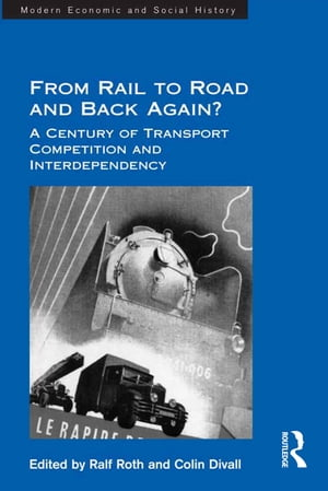 From Rail to Road and Back Again? A Century of Transport Competition and Interdependency