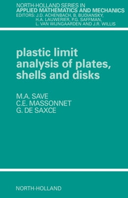 Book Plastic Limit Analysis of Plates, Shells and Disks by Save, M.A.