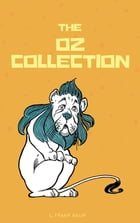 The Complete Wizard of Oz Collection (With Active Table of Contents) by L. Frank Baum