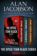 The OPSIG Team Black Series Books 1–3: The Hunted, Hard Target, and The Lost Codex by Alan Jacobson