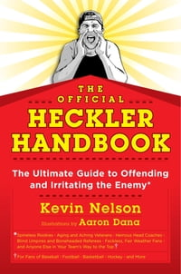 The Official Heckler Handbook: The Ultimate Guide to Offending and Irritating the Enemy