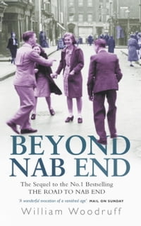 Beyond Nab End: The Sequel to The Road to Nab End