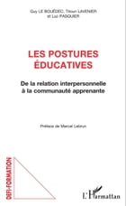 Les postures éducatives: De la relation interpersonnelle à la communauté apprenante by Titoun Lavenier