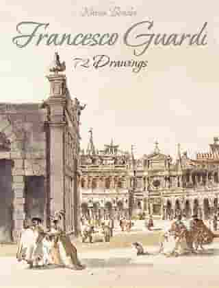 Francesco Guardi: 72 Drawings