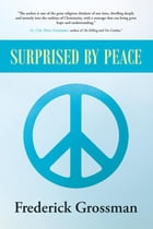 Surprised by Peace by Frederick Grossman