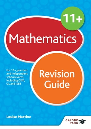 11+ Maths Revision Guide 2nd edition For 11+,  pre-test and independent school exams including CEM,  GL and ISEB