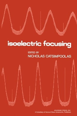 Book Isoelectric Focusing by Catsimpoolas, Nicholas