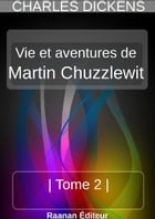 MARTIN CHUZZLEWIT , TOME 2 , by Charles Dickens