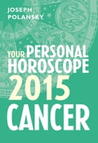 Cancer 2015: Your Personal Horoscope by Joseph Polansky