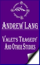 Valet's Tragedy and Other Studies (Annotated) by Andrew Lang