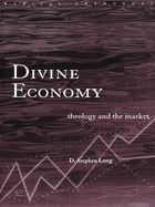 Divine Economy: Theology and the Market