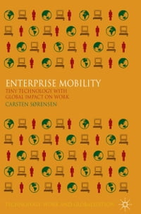 Enterprise Mobility: Tiny Technology with Global Impact on Work