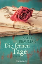 Die fernen Tage: Roman by Sally Beauman